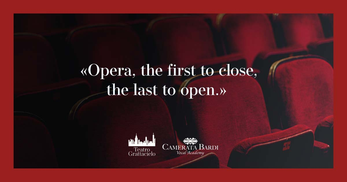 «The first to close, the last to open.» Despite Coronavirus, Opera is Aiming to a New Tomorrow