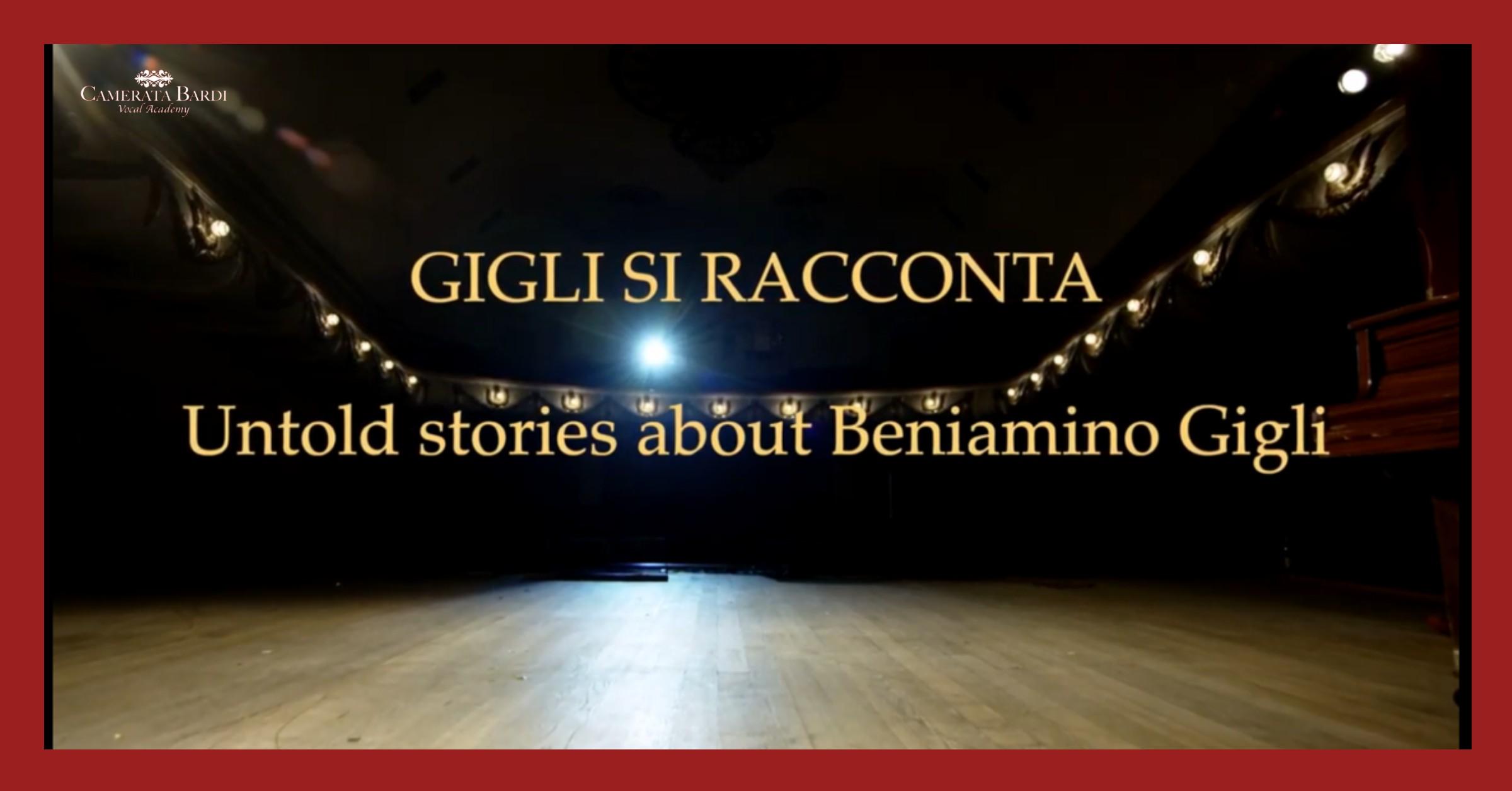 GIGLI SI RACCONTA | UNTOLD STORIES ABOUT BENIAMINO GIGLI